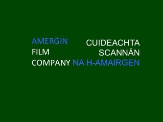 Amergin Film Company - Cuideachta Scannán na hAmairgen